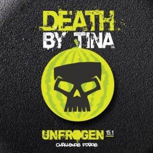 Unfrogen, death by Tina